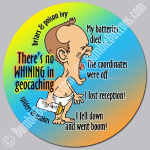 There's no whining in geocaching!